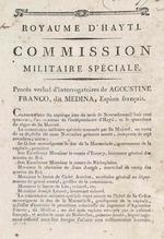 Royaume d'Hayti Commission militaire speciale : proces verbal d'interrogatoires de Agoustine Franco, dit Medina, espion francais.