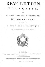 Gazette Nationale ou Le Moniteur Universel (France), Digest and Index of names, places and subjects for the years 1789-1799.