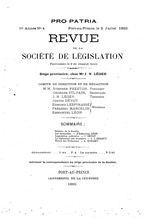 Revue de la Société de législation. ed. Jacques Nicolas Léger,  full run is 1 Apr. 1892 to 2 Aug. 1899-- [asked UMI for their yrs. 1-4, 1892/3 to 1895/6] [will ask Harvard for their years 5&6]