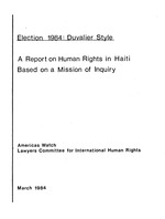 Election 1984, Duvalier style : a report on human rights in Haiti, based on a mission of inquiry / Americas Watch, Lawyers Committee for International Human Rights