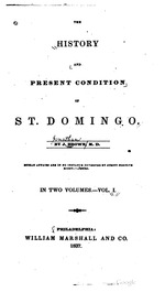 History and Present Condition of St. Domingo, by J. Brown, 2 vols., Philadelphia, 1837. (BCL-Williams Mem.Eth.Col.Cat. #551)