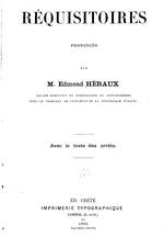 Réquisitoires [1891-1894] : avec le texte des arrêts / prononcés par m. Edmond Héraux, ancien substitut du commissaire du gouvernement près le Tribunal de cassation de la Rép. d'Haiti: n.a., ix, 395 p.