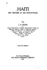 Haiti; Son histoire et ses detracteurs: by Jacques N. Leger, New York, 1907. (BCL-Williams Mem.Eth.Col.Cat. #588)