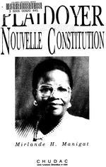 Plaidoyer pour une nouvelle constitution / [Mirlande H. Manigat].