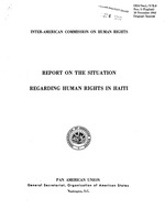 Report on the situation regarding human rights in Haiti: OAS, Inter-American Commission on Human Rights, 37 p. 28 cm, Series: OEA/ser.L/V/II.8, Doc. 5 (English),