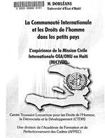 La communauté internationale et les droits de l'homme dans les petits pays : l'expérience de la Mission civile internationale OEA/ONU en Haïti (MICIVIH) / Henri M. Dorléans.