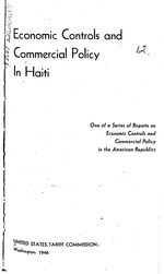 U.S. Tariff Commission, Economic controls and commercial policy in American Republics, 1 v. & maps, Wash., 1945-47 - scan only the Haiti section, (1)+26p, HC153 .U55 1946