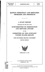 Congress, senate, staff report for Co. on Jud., Haitian Democracy and refugees, xiii+34p, 1992