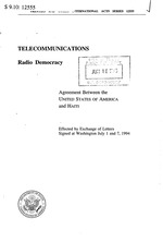Telecommunications, radio democracy; Agreement between the United States of America and Haiti, effected by exchange of letters, signed at Washington July 1 and 7, 1994: 5p., T.O.Int.Acts, No. 12555,