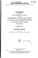 Trade preferences for Haiti, House hearing, Sept. 22, 2004, iii+58p