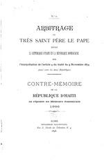 Papal frontier arbitration: Contre-mémoire de la République d'Haïti en réponse au Mémoire dominicain 1896: Haiti, Département des relations extérieures, 54 p. ;