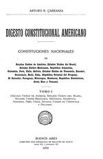 Digesto constitucional americano; constituciones nacionales: Arturo Bartolomé Carranza (1868-), Vol. 1-2,