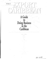 Export Caribbean, a guide to doing business in the Carib. (incl. Haiti) 34p