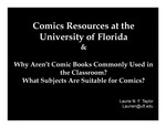Comics Resources at the University of Florida &  Why Aren't Comic Books Commonly Used in the Classroom?  What Subjects Are Suitable for Comics?