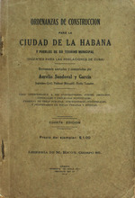 Ordenanzas de construccion para la ciudad de la Habana y pueblos de su termino municipal (vigentes para las poblaciones de Cuba)