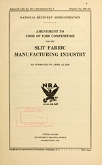 Amendment to code of fair competition for the slit fabric manufacturing industry as approved on April 13, 1935