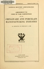 Amendment to code of fair competition for the chinaware and porcelain manufacturing industry as approved on February 11, 1935