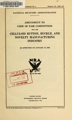 Amendment to code of fair competition for the celluloid button, buckle, and novelty manufacturing industry as approved on January 15, 1935