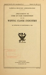 Amendment to code of fair competition for the wiping cloth industry