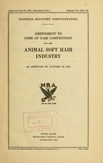Amendment to code of fair competition for the animal soft hair industry as approved on October 10, 1934