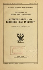 Amendment to code of fair competition for the gummed label and embossed seal industry as approved on October 11, 1934