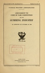 Amendment to code of fair competition for the gumming industry as approved on October 16, 1934