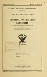 Code of fair competition for the folding paper box industry as approved on December 30, 1933 by President Roosevelt