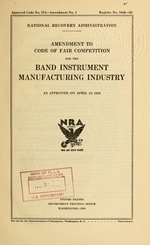 Amendment to code of fair competition for the band instrument manufacturing industry as approved on April 13, 1935