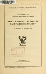 Amendment to code of fair competition for the asphalt shingle and roofing manufacturing industry