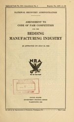 Amendment to code of fair competition for the bedding manufacturing industry as approved on July 31, 1934