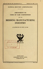 Amendment to code of fair competition for the bedding manufacturing industry as approved on July 10, 1934
