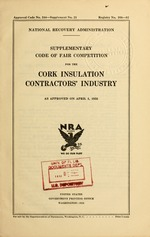 Supplementary code of fair competition for the cork insulation contractors' industry as approved on April 1, 1935