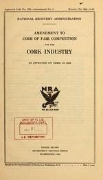 Amendment to code of fair competition for the cork industry as approved on April 13, 1935