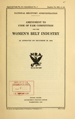 Amendment to code of fair competition for the women's belt industry as approved on December 29, 1934