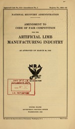 Amendment to code of fair competition for the artificial limb manufacturing industry as approved on March 30, 1935