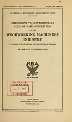 Amendment to supplementary code of fair competition for the woodworking machinery industry (a division of the machinery and allied products industry) as approved on March 30, 1935