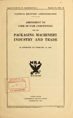 Amendment to code of fair competition for the packaging machinery industry and trade as approved on February 18, 1935