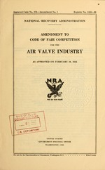 Amendment to code of fair competition for the air valve industry as approved on February 19, 1935