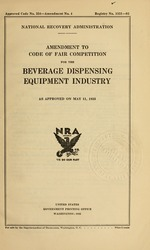 Amendment to code of fair competition for the beverage dispensing equipment industry as approved on May 11, 1935