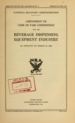Amendment to code of fair competition for the beverage dispensing equipment industry as approved on March 16, 1935