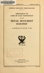 Amendment to code of fair competition for the retail monument industry as approved on January 15, 1935
