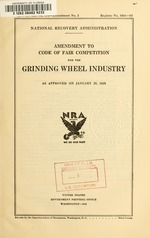 Amendment to code of fair competition for the grinding wheel industry as approved on January 25, 1935