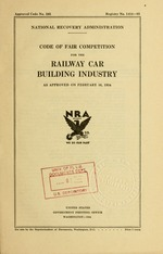 Code of fair competition for the railway car building industry as approved on February 16, 1934