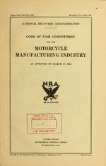 Code of fair competition for the motorcycle manufacturing industry as approved on March 17, 1934