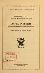 Supplementary code of fair competition for the dowel industry (a division of the wood turning and shaping industries) as approved on August 20, 1934