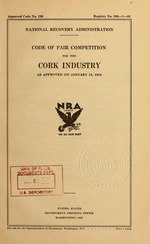 Code of fair competition for the cork industry as approved on January 12, 1934