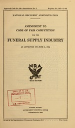 Amendment to code of fair competition for the funeral supply industry as approved on June 6, 1934