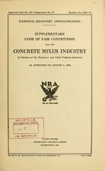 Supplementary code of fair competition for the concrete mixer industry (a division of the machinery and allied products industry) as approved on August 1, 1934