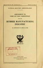 Amendment to code of fair competition for the rubber manufacturing industry as approved on April 30, 1934