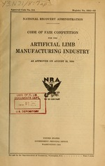 Code of fair competition for the artificial limb manufacturing industry as approved on August 28, 1934